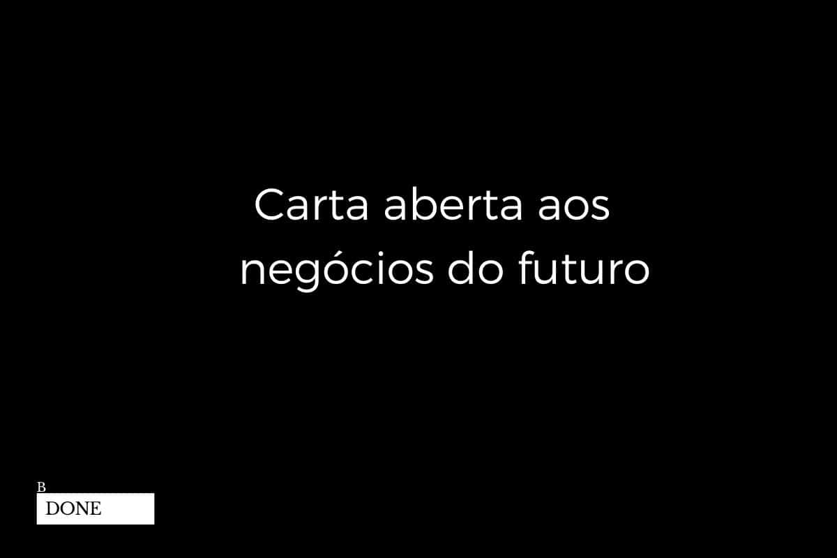 Carta Aberta Aos Negócios do Futuro