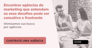 Agências de Marketing: escolha seu parceiro com a B.done